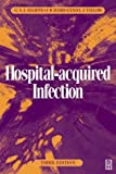 img - for Hospital-Acquired Infection, 3Ed: Principles and Prevention (Hodder Arnold Publication) by Lynda Taylor (1999-02-05) book / textbook / text book