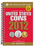img - for 2012 Guide Book of United States Coins: Red Book (Official Red Book: A Guide Book of United States Coins) book / textbook / text book