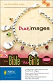 NIV True Images: The Bible for Teen Girls: Updated Edition