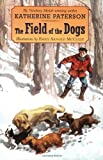 The Field of the Dogs (0064421473) by Paterson, Katherine