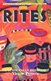img - for Rites: A Guatemalan Boyhood by Victor Perera (1994-10-01) book / textbook / text book