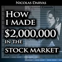 How I Made $2,000,000 in the Stock Market (       UNABRIDGED) by Nicolas Darvas Narrated by Jason McCoy