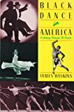 Black Dance in America: A History Through Its People (0064461211) by Haskins, James
