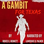 A Gambit for Texas: A Vigilante Society Western: The Texan Hunter Western Series, Book 1 | Bruce G. Bennett