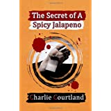 The Secret of A Spicy Jalapeno ~ Charlie Courtland