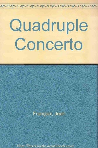 Quadruple Concerto: pour flûte, hautbois, clarinette, basson et orchestre. Flöte,