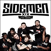 Sidemen: The Book Audiobook by  The Sidemen Narrated by  JJ/KSI,  Harry/Wroetoshaw,  Simon/Miniminter,  Vik/Vikkstar123,  Josh/Zerkaa,  Ethan/Behzinga,  Tobi/Tobjizzle