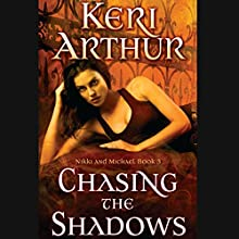 Chasing the Shadows: Nikki and Michael, Book 3 (       UNABRIDGED) by Keri Arthur Narrated by Coleen Marlo
