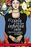 El Cielo en un Infierno Cabe (Spanish Edition)