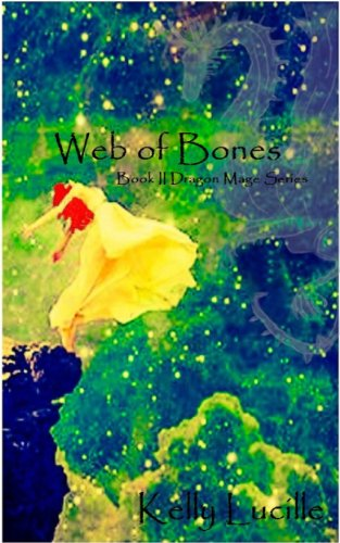 Kelly Lucille - Web Of Bones: Book II of the Dragon Mage Series