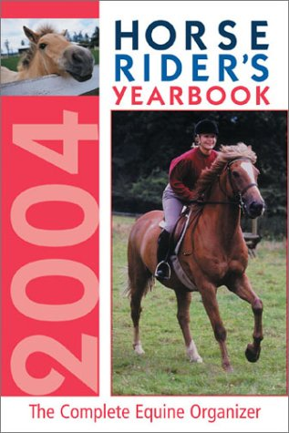 Horse Riders Yearbook 2004 : The Complete Equine Organizer, JO WEEKS