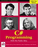 img - for C# Programming with the Public Beta book / textbook / text book