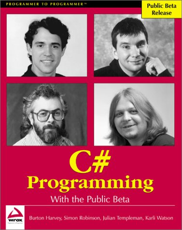 C# Programming with the Public Beta, by Simon Robinson, Julian Templeman, Karli Watson, Burt Harvey