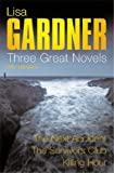 Lisa Gardner: Three Great Novels: The Thrillers: The Next Accident, The Survivor's Club, The Killing Hour Lisa Gardner