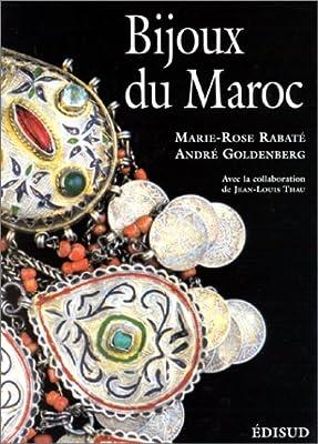 Bijoux du Maroc. Tome 2, De l'Atlas à la Méditérranée de la première orfèvrerie juive à la fin du XX e siècle