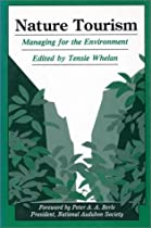 Nature Tourism: Managing For The Environment