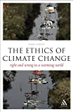 The EPZ Ethics of Climate Change: Right and Wrong in a Warming World (Think Now)
