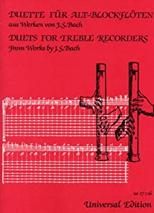 """Duets for Treble Recorders - from the Works of J.S.Bach"" performing score for two treble recorders, edited by Fumio Kitamika by Universal Edition"