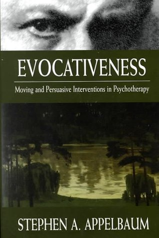 Evocativeness: Moving and Persuasive Interventions in Psychotherapy