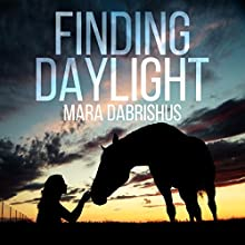 Finding Daylight Audiobook by Mara Dabrishus Narrated by Pat Friia