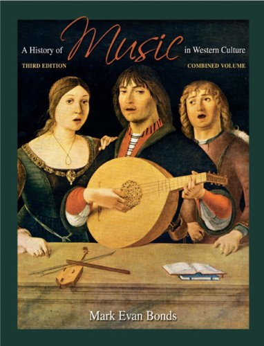 History of Music in Western Culture, A (3rd Edition)