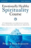 Emotionally Healthy Spirituality Course Workbook: Its impossible to be spiritually mature, while remaining emotionally immature