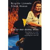 """Erkl�r mir deine Welt: Das Geheimnis der Gespr�chsf�hrungvon """"Brigitte L�mmle"""""""