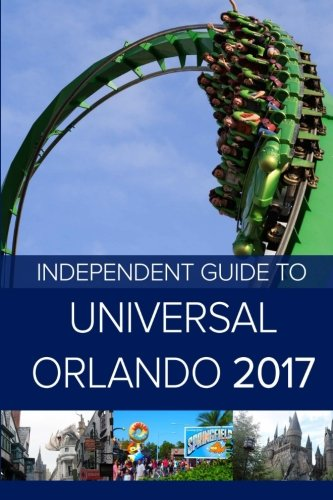 The-Independent-Guide-to-Universal-Orlando-2017