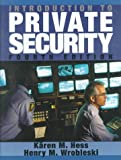 Introduction to Private Security (0314067329) by Hess, Kären M.