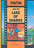 Tintin and the Lake of Sharks (Tintin Film Book) (The Adventures of Tintin) (0416789501) by A. Herge