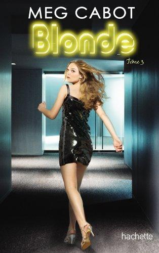 Série Blonde - Tome 3 - Eternellement blonde (Bloom)