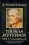 In Pursuit of Reason: The Life of Thomas Jefferson (0345353803) by Noble E. Cunningham Jr.