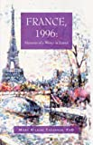 img - for France, 1996: Memoirs of a Writer in France book / textbook / text book