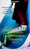 In deinen schlimmsten Träumen: Roman - Kathryn Fox