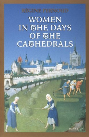 Women in the Days of the Cathedrals: Régine Pernoud, Anne Coté-Harriss: 9780898706420: Amazon.com: Books