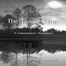 The Tao Te Ching, a Contemporary Translation Audiobook by Joseph B. Lumpkin,  Laozi Narrated by Daniel Pivin