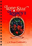 Lone Star Legacy II: A Texas Cookbook