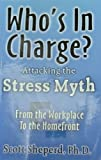 img - for Who's In Charge? Attacking the Stress Myth book / textbook / text book