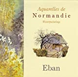 echange, troc Eban - Aquarelles de Normandie : Waterpaintings