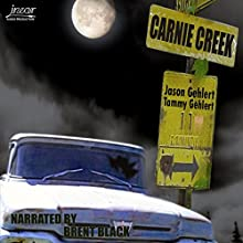 Carnie Creek (       UNABRIDGED) by Jason Gehlert Narrated by Brent Black