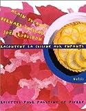 echange, troc Alain Ducasse, Bernard Loiseau, Joël Robuchon - A. Ducasse, B. Loiseau, J. Robuchon racontent la cuisine aux enfants : recettes pour Faustine et Pierre