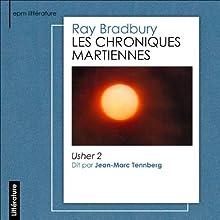 Les chroniques martiennes: Usher 2 | Livre audio Auteur(s) : Ray Bradbury Narrateur(s) : Jean-Marc Tennberg