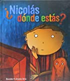 img - for Nicol??s, ??d??nde est??s? (Cuentos Con Rima Y Algo Mas/ Stories in Rhyme and Something More) by Osvaldo P. Amelio-Ortiz (2006-05-28) book / textbook / text book