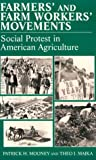 Farmers and Farm Workers Movements - Social Protest in American Agriculture