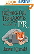 #7: The Burned-Out Blogger's Guide to PR