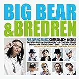 BIG BEAR & BREADREN