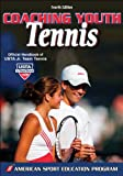 Coaching Youth Tennis - 4th Edition (Coaching Youth Sports Series)