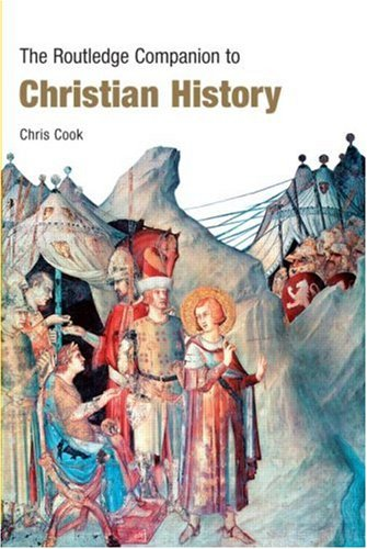 The Routledge Companion to Christian History (Routledge Companions), CHRIS COOK