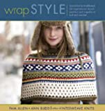 Wrap Style: 24 Inspirational Shawls Ponchos and Capelets to Knit and Crochet Pam Allen