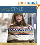 Wrap Style: 24 Inspirational Shawls Ponchos and Capelets to Knit and Crochet